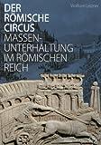 Der römische Circus. Massenunterhaltung im Römischen Reich