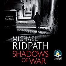 Shadows of War (       UNABRIDGED) by Michael Ridpath Narrated by Peter Noble