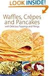 Waffles, Crepes and Pancakes