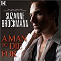 A Man to Die For (       UNABRIDGED) by Suzanne Brockmann Narrated by Blair Windsor