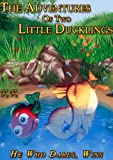 The Adventures Of Two Little Ducklings - He Who Dares, Wins (book III)