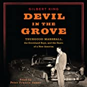 Devil in the Grove: Thurgood Marshall, the Groveland Boys, and the Dawn of a New America | [Gilbert King]