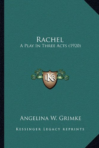 Rachel: A Play in Three Acts (1920) a Play in Three Acts (1920)