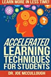 Accelerated Learning Techniques for Students: Learn More in Less Time