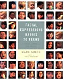 img - for Facial Expressions Babies to Teens: A Visual Reference for Artists book / textbook / text book