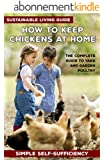 How to Keep Chickens at Home: The complete guide to yard and garden poultry (English Edition)