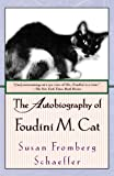 The Autobiography of Foudini M. Cat (0449911454) by Schaeffer, Susan Fromberg