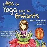 L'ABC du yoga pour les enfants : 67 postures rigolotes, et voilà que j'apprends l'alphabet et le yoga en m'amusant !