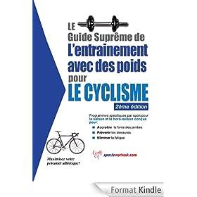 Le guide supr�me de l'entrainement avec des poids pour le cyclisme