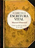img - for El libro de la escritura vital (Biblioteca de desarrollo personal) (Spanish Edition) book / textbook / text book