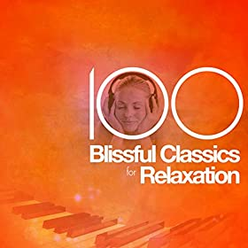 100 Blissful Classics for Relaxation
