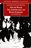The Importance of Being Earnest and Other Plays (Oxford World's Classics) (0192834444) by Oscar Wilde