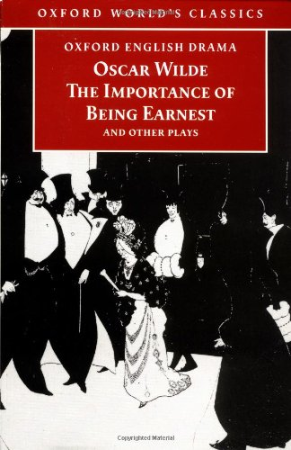 The Importance of Being Earnest and Other Plays (Oxford...