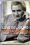 Luis del Olmo: Protagonista (Documento / Planeta) (Spanish Edition) (8408033654) by Diaz, Lorenzo