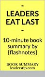 img - for Leaders Eat Last: Why Some Teams Pull Together and Others Don't (10 Minute Book Summaries By FlashNotes) book / textbook / text book