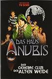Das Haus Anubis, Bd. 1: Der geheime Club der alten Weide