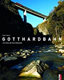 Gotthardbahn: Ferrovia del San Gottardo - Iso Camartin, Kilian T. Elsasser