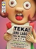 Teka, Ang Labo Yata ng Aking Mata (Mga Kuwento ni Tito Dok 19)