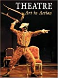 img - for Theatre: Art in Action book / textbook / text book