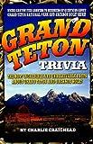 Grand Teton Trivia