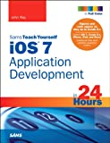 iOS 7 Application Development in 24 Hours, Sams Teach Yourself (5th Edition) (Sams Teach Yourself -- Hours)