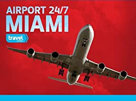 Airport 24/7: Miami Season 1 [HD]