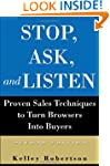 Stop, Ask, and Listen: Proven Sales T...