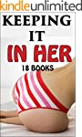 Keeping It In Her... 18 Stories of Ex...