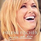 """So wie ich binvon """"Helene Fischer"""""""