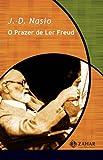 O Prazer de Ler Freud - Coleção Transmissão da Psicanálise - 9788571105126