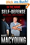 In the Name of Self-Defense:: What it...