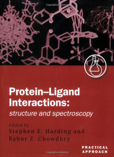 Protein-Ligand Interactions: Structure and Spectroscopy: A Practical Approach (Practical Approach Series)