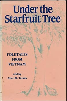 Under the Starfruit Tree: Folk Tales from Vietnam, Terada, Alice M