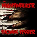 The Nightwalker Audiobook by Thomas Tessier Narrated by John Lee