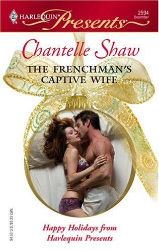 The Frenchman's Captive Wife (Harlequin Presents), CHANTELLE SHAW