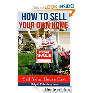How to sell your own home sell your house fast free ebook until 5 28 201 helpmepublishing - How to sell a house quicker five tricks that help ...