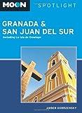 Moon Spotlight Granada & San Juan del Sur: Including La Isla de Ometepe