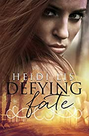 Defying Fate: (Extended & Revised Edition) (Book 1)