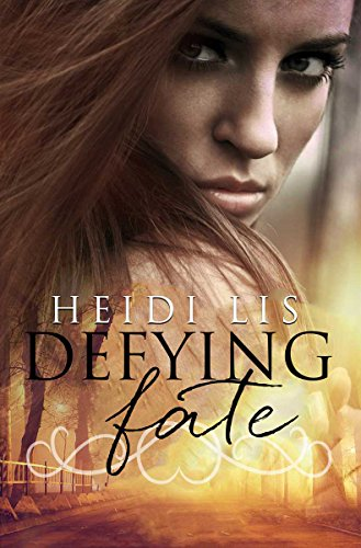 Book: Defying Fate (Fate Series Book 1) by Heidi Lis