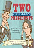 Two Miserable Presidents: Everything Your Schoolbooks Didnt Tell You About the Civil War