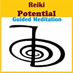 Reiki - Potential Guided Meditation | Peggy Judd,Sunny Oye