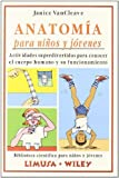 Anatomia para ninos y jovenes/Anatomy For Kids And Young Adults: actividades superdivertidas para conocer el cuerpo humano y su funcionamiento (Spanish Edition)