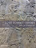 The Lost Tombs of Thebes: Ancient Egypt: Life in Paradise (0500051593) by Hawass, Zahi