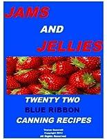 JAMS AND JELLIES-TWENTY TWO BLUE RIBBON CANNING RECIPES (English Edition)