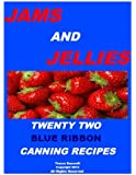 JAMS AND JELLIES-TWENTY TWO BLUE RIBBON CANNING RECIPES (English Edition)