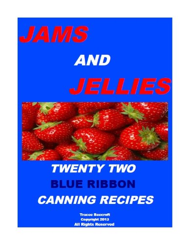 Free Kindle Book : JAMS AND JELLIES-TWENTY TWO BLUE RIBBON CANNING RECIPES