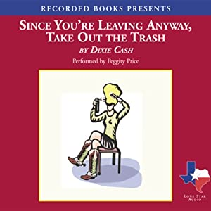 Since You're Leaving Anyway, Take Out the Trash Audiobook