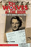 Wolves at the Door: The True Story Of Americas Greatest Female Spy