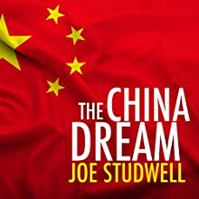 The China Dream: The Quest for the Last Great Untapped Market on Earth (       UNABRIDGED) by Joe Studwell Narrated by JP Linton