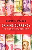 img - for Gaining Currency: The Rise of the Renminbi book / textbook / text book